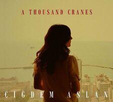 CIGDEM ASLAN - A THOUSAND CRANES (CD NEUF)