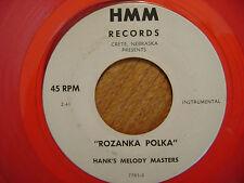 RED VINYL HMMM 45 RECORD/ HANK'S MELODY MASTERS/ROZANKA POLKA/ MY GAL POLKA/ VG+