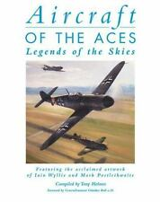 Aircraft Of The Aces - Legends of the Skies by Holmes