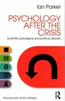 Psychology After the Crisis : Scientific Paradigms and Political Debate, Pape...