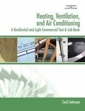 Heating, Ventilation, and Air Conditioning: A Residential and Light Commercial..