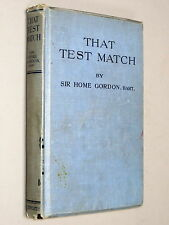 That TEST MATCH A Tale for Boys - Sir Home Gordon (1921 1st Ed) Cricket fiction