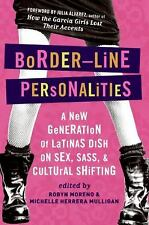 Border-Line Personalities: A New Generation of Latinas Dish on Sex, Sass, and Cu