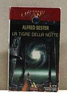 LA TIGRE DELLA NOTTE - A. Bester [Libro, Classici Urania]