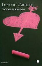 Lezione d'amore. Romanzo di Bandini Giovanna - Ed, Newton & Compton