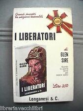 I LIBERATORI Glen Sire Seconda Guerra Mondiale Romanzo della Narrativa Storia di