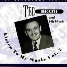 Ted Heath - Listen to My Music, Vol. 2 [CD]