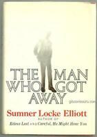Man Who Got Away by Sumner Locke Elliott 1972 1st edition with Dust Jacket
