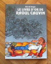 LE LIVRE D'OR DE RAOUL CAUVIN KRIS DE SAEGER EO TBE( E14)