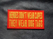 Heroes Don't Wear Capes They Wear Dog TAGS HOOK PATCH (HC1)