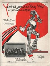 You're Gonna Go Your Way and I'm Gonna Go Mine 1926 Sheet Music