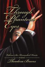 NEW Through Phantom Eyes Volume 6 Unmasked Hearts (of the Opera) HC SIGNED Bruns