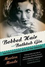 Bobbed Hair and Bathtub Gin Book Writers Running Wild in 1920s Marion Meade SC