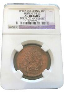 1902-05 China Empire HUPEH Dragon 10 Cash NGC AU DETAILS.
