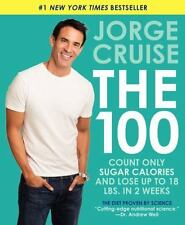 The 100: Count ONLY Sugar Calories and Lose Up to 18 Lbs. in 2 Weeks by