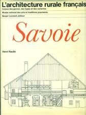 L'ARCHITECTURE RURALE FRANCAISE. SAVOIE  RAULIN HENRI BERGER-LEVRAULT 1977