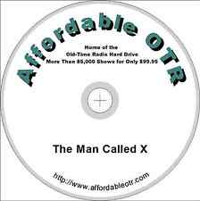 THE MAN CALLED X. 105 OLD TIME RADIO (OTR) SHOWS ON ONE CD