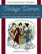 Vintage Women: Adult Coloring Book #4: Victorian Fashion Scenes from the Late 18