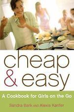 Cheap & Easy: A Cookbook for Girls on the Go by Alexis Kanfer, Sandra Bark, Good