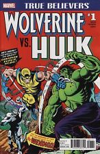 TRUE BELIEVERS: WOLVERINE VS. HULK #1 Marvel Comics INCREDIBLE 181,182 VARIANT!