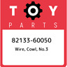 82133-60050 Toyota Wire, cowl, no.3 8213360050, New Genuine OEM Part