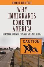 Why Immigrants Come to America: Braceros, Indocumentados, and the Migra