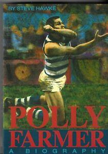 POLLY FARMER A BIOGRAPHY by Steve Hawke  AFL Geelong Cats Football