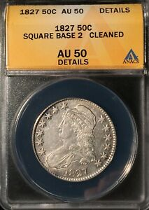 1827 Sq 2 Capped Bust Half Dollar== ANACS AU 50 Details-Cleaned==FREE SHIPPING !