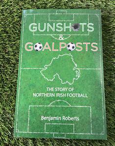 GUNSHOTS GOALPOSTS Book Northern Ireland Football Rare