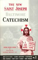 Saint Joseph Baltimore Catechism : The Truths of Our Catholic Faith Clearly E...