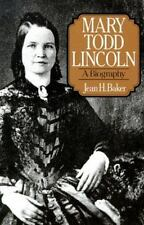 Mary Todd Lincoln: A Biography Baker, Jean H. Paperback