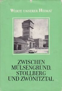 Zwischen Mülsengrund, Stollberg, Zwönitztal - Werte unserer Heimat -Band 35/1981