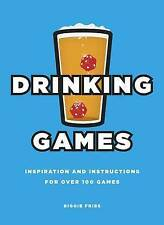 Drinking Games: Inspiration and Instructions for Over 100 Games, Biggie Fries, N