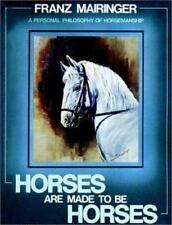 Horses Are Made To Be Horses, Mairinger, Franz, Good Book