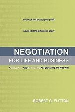 Negotiation for Life and Business : A Brilliant and Effective Alternative to...