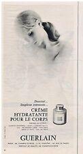 PUBLICITE ADVERTISING 104 1965 GUERLAIN crème Hydratante pour le corps