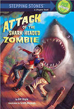 NEW Attack of the Shark-Headed Zombie (A Stepping Stone Book(TM)) by Bill Doyle