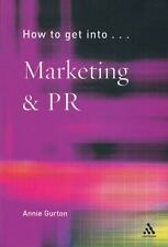 How to Get Into Marketing and PR