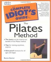 Complete Idiots Guide to the Pilates Method by Karon Karter