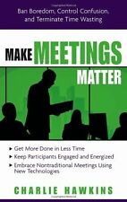 Make Meetings Matter: Ban Boredom, Co-Opt Confusio