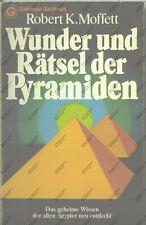 Robert K. Moffett - Wunder und Rätsel der Pyramiden