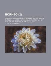 Borneo (2); Beschrijving Van Het Stroomgebied Van Den Barito En Reizen Langs Ee