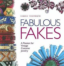 Fabulous Fakes Passion for Vintage Costume Jewelry by Carole Tanenbaum Very Good