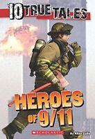 10 True Tales: Heroes of 9/11 (Ten True Tales) by Allan Zullo