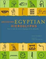Decoding Egyptian Hieroglyphs : How to Read the Secret Language of the...