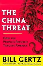 The China Threat : How the People's Republic Targets America by Bill Gertz (2000