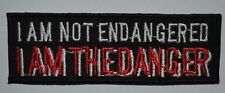 I AM NOT ENDANGERED  logo sport biker Iron/Sew on Embroidered Message jeans Patc