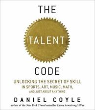 The Talent Code: Unlocking the Secret of Skill in Sports, Art, Music, Math, and