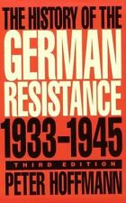 (Good)-The History of the German Resistance, 1933-1945 (Paperback)-Hoffmann, Pet