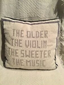"""""""The older the violin sweeter the music""""Cross Stitch Throw Pillow antique 12x10"""